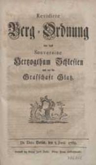 Revidirte Berg-Ordnung vor das Souveraine Hertzogthum Schlesien und vor die Grafschaft Glatz. De Dato Berlin, den 5. Junii 1769.