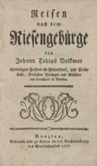 Reisen nach dem Riesengebürge / von Johann Tobias Volkmar [...].
