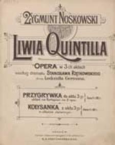 Kołysanka z aktu 3 go : w układzie ułatwionym : [z] Liwia Quintilla : opera w 3 ch aktach według dramatu Stanisława Rzętkowskiego