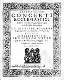 Concerti ecclesiastici a due, tre, quatro e cinque voci con il basso continuo [...] Libro Primo. Opera seconda