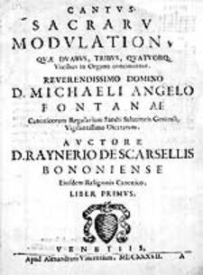 Sacrarum modulationum quae duabus, tribus, quatuorg. vocibus in organo concinuntur [...]Liber primus