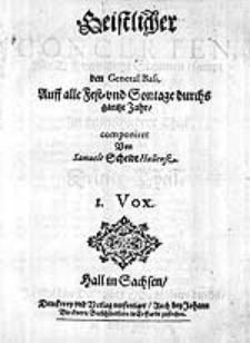 Geistlicher Concerten, mit 2. 3. und mehr Stimmen, sampt den General Bass, auff alle Fest-und Sontage durchs ganze Jahr, in unterschiedene Theil [...] Dritter Theil [...]