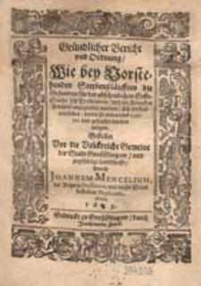 Gründlicher Bericht und Ordnung Wie bey Vorstehenden Sterbenßläufften die Gesunden für der abscheulichen Gifft-Seuche sich Praeserviren [...] sich verhalten sollen [...] / Gestellet [...] Durch Joannem Mencelium [...].