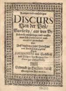 Kurtzer und einfaltiger Discurs Von der Pest, Was sie sey, aus was Ursachen sie entspringe [...] / Durch Johannem von Sachkirch und Piltzen [...].