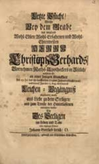 Letzte Pflicht, Welche Bey dem Grabe des [...] Herrn [Christoph] Gerhards [...] nachdem Er [...] den 29. Jul. des [...] 1719den Jahres erblasset war [...] entrichten wolte [...] Johann Gottlieb Letsch, D.