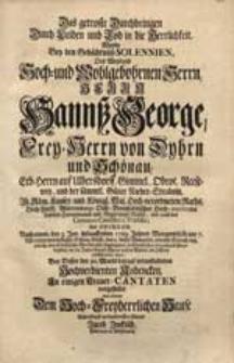 Das getroste Durchdringen Durch Leiden und Tod in die Herrlichkeit Wurde Bey den Gedächtnüß-Solennien [...] Herrn Hannß George [...] von Dyhrn und Schönau [...] Als Selbter [...] 1729. Jahres [...] verschieden war, Bey Dessen den 30. Martii [...] veranstaltetem [...] Andencken [...] vorgestellet / von [...] Jacob Jockisch [...].