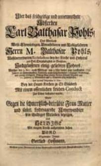 Uber das frühzeitige [...] Absterben Carl Balthasar Pohls [...] Welcher den 2. Nov. [...] 1731. Jahres [...] seinen [...] Lebens-Wandel [...] beschlossen [...] / Wolte [...] sein [...] Mitleiden bezeigen [...] Gottlieb Hoffmann.