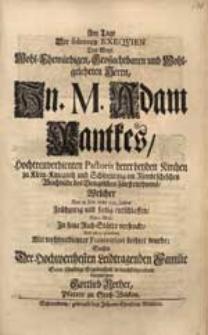 Am Tage Der solennen Exequien [...] M. Adam Pantkes [...] Welcher Den 28. Febr. dieses 1732. Jahres [...] entschlaffen [...] / Suchte [...] Seine schuldige Ergebenheit [...] darzulegen Gottlieb Rother [...].