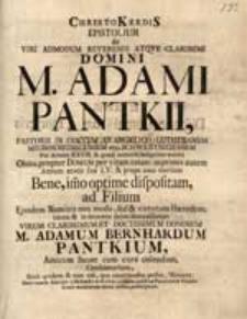 ChristoKerdiS Epistolium de [...] M. Adami Pantkii [...] obitu [...] ad Filium [...] M. Adamum Bernhardum Pantkium [...].