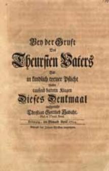 Bey der Gruft Des Theursten Vaters Hat [...] Dieses Denkmaal aufgericht Christian Gottlieb Habicht [...].