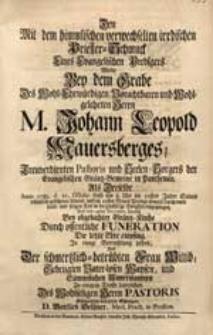 Den Mit dem himmlischen verwechselten irrdischen Priester-Schmuck Eines [...] Predigers Wolte Bey dem Grabe [...] M. Johann Leopold Mauersberges [...] Als Derselbe Anno 1735. d. 21. Octobr. [...] in die [...] Ewigkeit eingegangen [...] In einige Betrachtung ziehen [...] D. Gottlieb Oelßner [...].