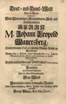 Denck- und Danck-Wahl Bey der Baare Des [...] Herrn M. Johann Leopold Mauersberg [...] Welcher den 21. Octobr. dieses [...] 1735. Jahres [...] verschieden, Wolte [...] entwerffen George Pfleger [...].