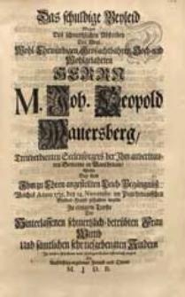 Das schuldige Beyleid Wegen Des [...] Absterben [...] M. Joh. Leopold Mauersberg [...] Wolte Bey dem [...] Leich-Begängnüß, Welches Anno 1735. den 14. Novembr. [...] gehalten wurde [...] zeigen Ein [...] Freund [...] M. J.D.B.