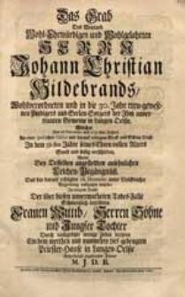 Das Grab Des Weyland [...] Herrn Johann Christian Hildebrands [...] Welcher Den 26. Novembr. des 1737-sten Jahres [...] verschieden Wolte [...] beehren [...] M.J.D.B.