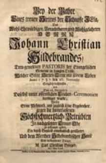 Bey der Bahre Eines treuen Hirtens [...] Johann Christian Hildebrandes [...] Welcher Seine Hirten-Treue [...] Anno 1737. den 26. Novembr. Seliglich beschlossen [...] / Wolte Seine Wehmuth [...] zu erkennen geben [...] M. Carl Christian Brieger [...].