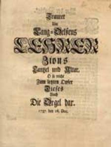 Trauret Um Lang-Oelßens Lehrer Zions Cantzel und Altar, O so reicht Zum letzten Opfer Dieses Auch Die Orgel dar. 1737. den 16. Dec.