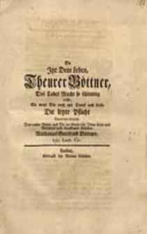Da Itzt Dein Leben, Theurer Böttner, Des Todes Macht so schleunig trifft, So weyt Dir noch mit Danck [...] Die letzte Pflicht [...] Nathanael Gottfried Böttner [...].