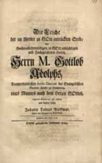 Die Leiche der im Wetter zu Gott entrückten Seele [...] M. Gottlob Adolphs [...] begleitete [...] Johann Tobias Volkmar [...]. Hirschberg den 4 Aug. 1745.