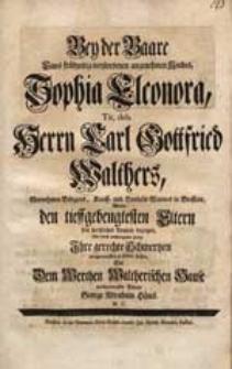 Bey der Baare Eines [...] Kindes Sophia Eleonora [...] Carl Gottfried Walthers [...] / Wolte den [...] Eltern sein [...] Beyleid bezeigen [...] George Abraham Hänel M.C.