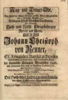 Klag- und Trauer-Ode, Welche Bey der [...] den 1. [...] Augusti 1745. Erfolgtem Beerdigung Des [...] Herrn Johann Christoph von Renner [...] verfasset und abgesungen worden.