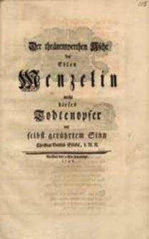 Der thränenwerthen Asche der Edlen Menzelin weiht dieses Todtenopfer [...] Christian Gottlob Stöckel [...].