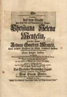 Ode, in welcher bey dem Grabe [...] Christiana Helena Mentzelin [...] sein [...] Mitleid entdecken wolte [...] Ernst Lebrecht Semper [...].