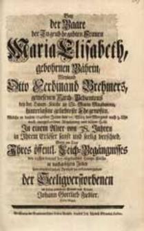 Bey der Baare der [...] Frauen Maria Elisabeth, gebohrnen Bährin [...] Otto Ferdinand Brehmers [...] Ehegenoßin, Welche in diesem 1746sten Jahre den 17. März [...] verschied / Wolte [...] sein [...] Beyleid zu erkennen geben [...] Johann Gottlieb Fiedler [...].