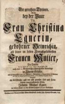 Die gerechten Thränen, Welche bey der Baar Tit. Frau Christina Egnerin, gebohrner Heinrichin [...] Da Dieselbe den 12. Jenner des 1747. Jahres [...] verschieden / Vergossen [...] Sohn, Johann Michael Egner [...].