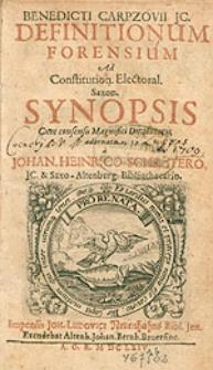 Benedicti Carpzovii, JC. Definitionum Forensium, Ad Constitution. Electoral. Saxon. Synopsis [...] adornata, a Joh. Heinrico Schrötero [...].