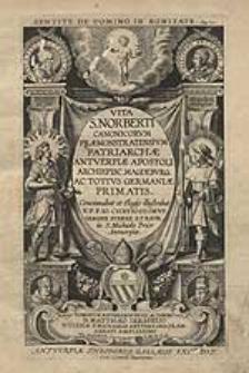 Vita S. Norberti Canonicorum Praemonstratensium Patriarchae [...] / Concinnabat et Elogiis illustrabat [...] Chrysostomus Van Der Sterre [...].