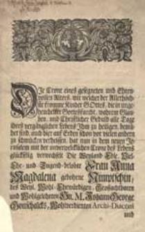[Nekrolog Anny Magdaleny Gottschalck, de domo Nimptsch. Inc.:] Die Crone eines gesegneten und Ehrenvollen Alters [...].