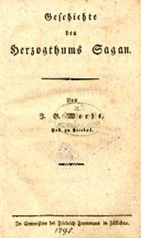 Geschichte des Herzogthums Sagan, von J.G. Worbs, Past. zu Priebus.