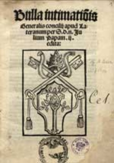 Bulla intimatio[n]is Generalis concilij apud Lateranum / per S.d.n. Julium Papam II edita.