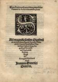 Ad magnificu[m] d[omi]n[u]m Sigismu[n]du[m] de Erberstain [...], ad Serenissimu[m] Sigismu[n]du[m] Polonie Rege[m] [...] Joannis Dantisci Soteria.