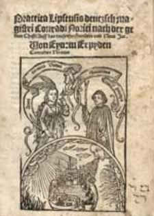 Practica Lipsensis deutzsch magistri Conradi Norici nach der geburt Christi Auff das tausenfunfhundert und Neun Jar. Von Eynem Erpyden Conradus Noricus.