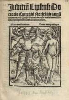 Juditiu[m] Lipsense Doctoris Conradi Norici ad annu[m] currentem post Christi Salvatoris nostri nativitatem Millesimu[m]quingentesimumdecimumquartum.