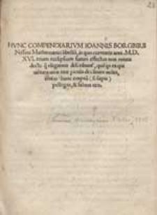 Hunc Compendiarium Ioannis Borgbirii Nisseni Mathematici libellu[m], in quo currentis anni M.D.XVI. trium ecclipsium futuri effectus [...] describunt[ur] [...] hunc emptu[m] (si sapis) pellegas & salvus eris.