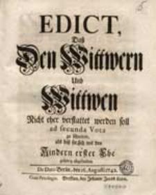 Edict, Daß Den Wittwern Und Wittwen Nicht Eher verstattet werden soll ad secunda Vota zu schreiten, als biß sie sich mit den Kindern erster Ehe gehörig abgefunden [...].