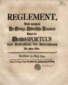 Reglement, Nach welchem Die Königl. Schlesische Beamten Wegen der Gerichts-Sportuln Und Bestraffung der Unterthanen sich achten sollen [...].