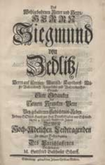 Des Wohlgebohrnen Ritter und Herrn [...] Siegmund von Zedlitz [...] Gute Gedancken [...] Stellte [...] vor [...] M. Gottfried Balthasar Scharff.