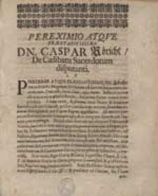 Pereximio Atque Praestantissimo Dn. Caspar Röricht De Caelibatu Sacerdotum disputanti.