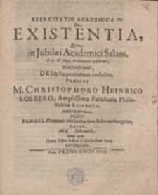 Exercitatio Academica IV. De Existentia, Quam [...] Praeside M. Christophoro Heinrico Loebero [...] exhibet Samuel Sommer [...].