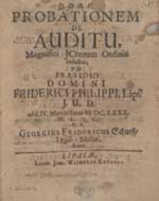 Probationem De Auditu [...] sub Praesidio [...] Friderici Philippi [...] P.P. Georgius Fridericus Scharff [...].
