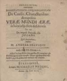 Parakeleusma continens Dissertationem Chronologicam De Causis, Characteribus [...] Verae Mundi Aerae [...] / censente M. Andrea Helvigio [...].