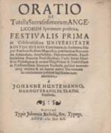 Oratio De Tutella Sacratissimorum Angelicorum Spirituum proficua, Festivalis Prima [...] / a Johanne Huntemanno [...].