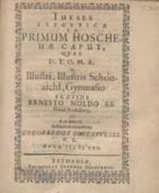 Theses Exegeticae In Primum Hoschehae Caput, Quas [...] Praeside Ernesto Noldo [...] defendere conabitur Godofredus Soneeweiss [...].