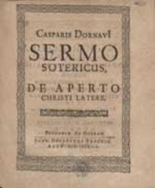 Casparis Dornavii Sermo Sotericus De Aperto Christi Latere.