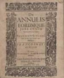 De Annulis Eorumque Jure Et Usu Collectanea Eggeberti Schaumii [...].