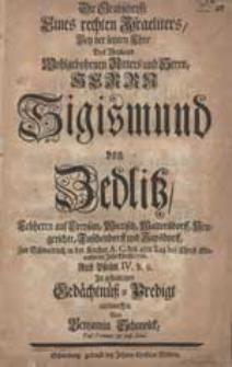Die Grabschrifft Eines rechten Israelitens Bey der letzten Ehre [...] Herrn Sigismund von Zedlitz [...] In gehaltener Gedächtnüß-Predigt entworffen / Von Benjamin Schmolck [...].
