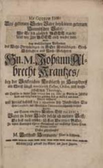 Den getreuen Seelen Vater bey seinem getreuen Himmlischen Vater [...] wolte bey [...] Absterben [...] Hn. M. Johann Albrecht Krantzes [...] vorstellen [...] M. Gotthuld Heermann [...].